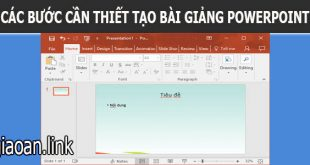 cac buoc can thiet tao bai giang powerpoint