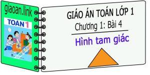 Giáo án toán lớp 1 chương 1 bài 4 hình tam giác