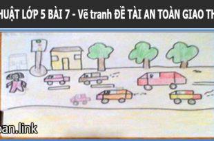 Bài giảng điện tử mĩ thuật lớp 5 bài 7 vẽ tranh đề tài an toàn giao thông