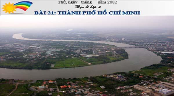 Bài giảng powerpoint địa lí 4 bài 21 thành phố Hồ Chí Minh