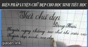 10 biện pháp luyện chữ đẹp cho học sinh tiểu học