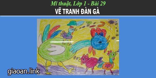 Giáo án mỹ thuật lớp 1 bài 29 vẽ đàn gà