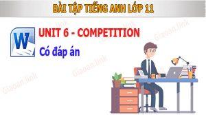 Bài tập tiếng anh 11 unit 6 competition