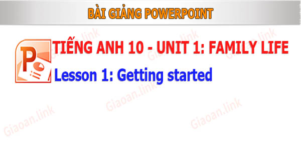 powerpoint englissh 10 unit 1 family life