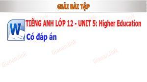 Bai tap tieng anh lop 12 unit 5 higher education co dap an