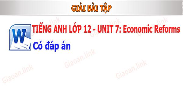 Bai tap tieng anh lop 12 unit 7 economic reforms