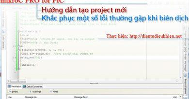 Hướng dẫn tạo project và khắc phục lỗi trên trình biên dịch mikroc