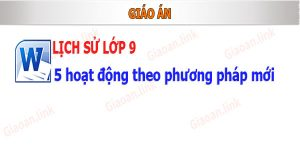 Giao an lich su lop 9 theo phuong phap moi 5 hoat dong