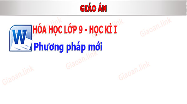 giáo án hóa học lớp 9 pp mới