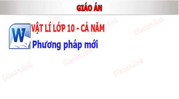 giao an vat li lop 10 phuong phap moi