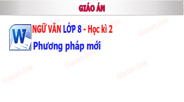 Giao an sinh hoc lop 8 phuong phap moi hoc ki 2