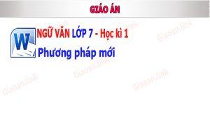 giáo án ngu văn lớp 7 pp mới hk1