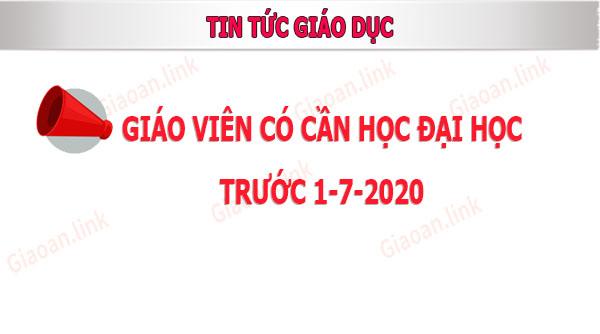 giáo viên có cần học đại học bổ sung bằng cấp trước ngày 1-7-2020