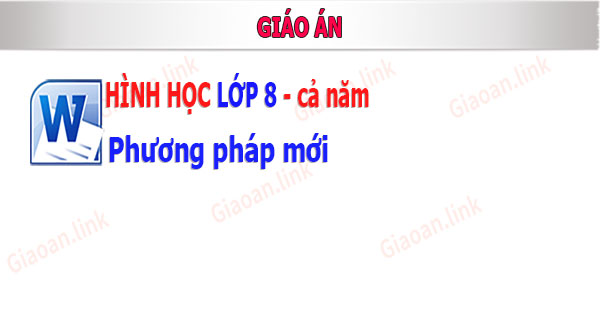giao an hinh hoc lop 8 pp moi ca nam
