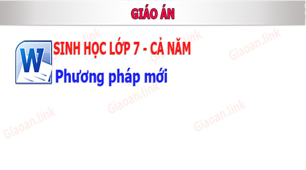 giao an sinh hoc lop 7 pp mới