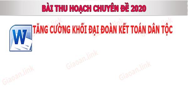 Bai thu hoach chuyen de nam 2020 tang cuong khoi dai doan ket toan dan toc