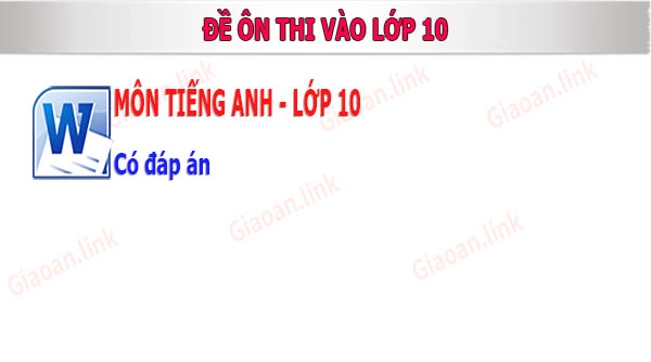 De on thi vao lop 10 mon tieng anh