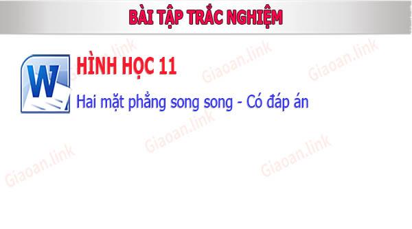 bai tap trac nghiem hinh hoc 11 hai mat phang song song