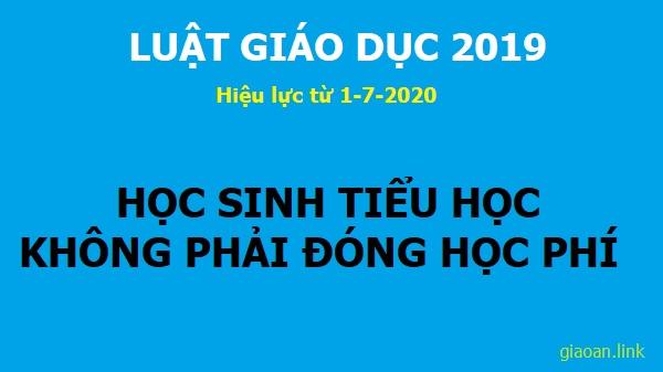 luat giao duc 2019 hs tieu hoc khong dong hoc phi