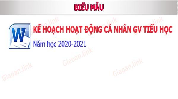 mẫu kế hoạch cá nhân giáo viên tiểu học năm học 2020-2021